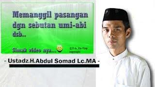download lagu Memanggil Pasangan Dgn Sebutan Umi Abi Dsb - Ustdz.h.abdul gratis