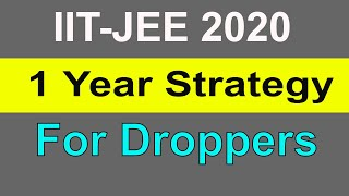 How To Prepare For JEE 2020   Strategy For Droppers