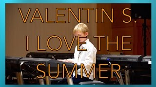 I love the summer -  Valentin S.