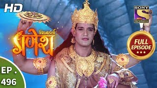 Vighnaharta Ganesh - Ep 496 - Full Episode - 16th July, 2019
