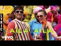 Download I - Aila Aila Lyric | A.R. Rahman | Vikram | Shankar MP3 song and Music Video
