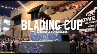 Blading Cup 2018 Raw Clips Highlights