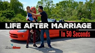 Life After Marriage in 50 Seconds | Sham Idrees