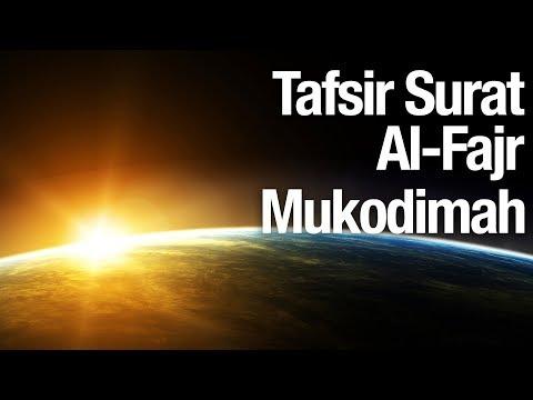 Tafsir Al Quran Surat Al Fajr: Mukodimah - Ustadz Abdullah Zaen, MA