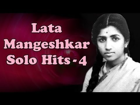 Best of Lata Mangeshkar Solo Superhit Songs - Vol 4 - Evergreen Bollywood Old Songs
