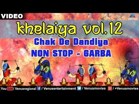 Khelaiya Vol 12 - Chak De Dandiya