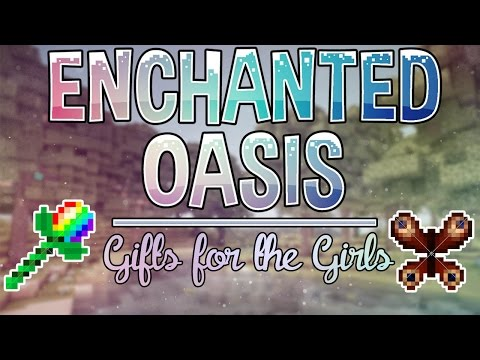 Gifts For The Girls | Enchanted Oasis | Ep. 7 video