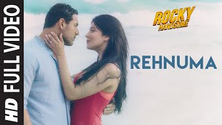 Rehnuma Full Video Song  ROCKY HANDSOME  John Abra