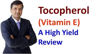 Vitamin E - High Yield Review
