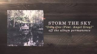 Storm The Sky ft. Angel Gray - Only One