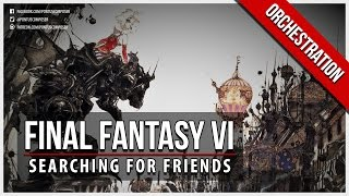 Final Fantasy VI - Searching for Friends - Orchestral