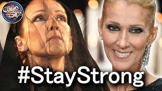 Celine Dion Unfair Fight With Fate #StayStrong