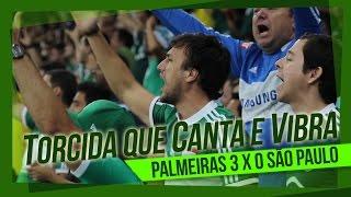 Torcida que canta e vibra! Palmeiras 3 x 0 São Paulo