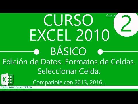 Curso Excel 2010 Básico en Español: Editar, Borrar y Seleccionar Celdas. Formatos de Celdas.