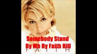 Watch Faith Hill Somebody Stand By Me video
