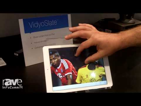 InfoComm 2014: Vidyo Shows VidyoSlate Application