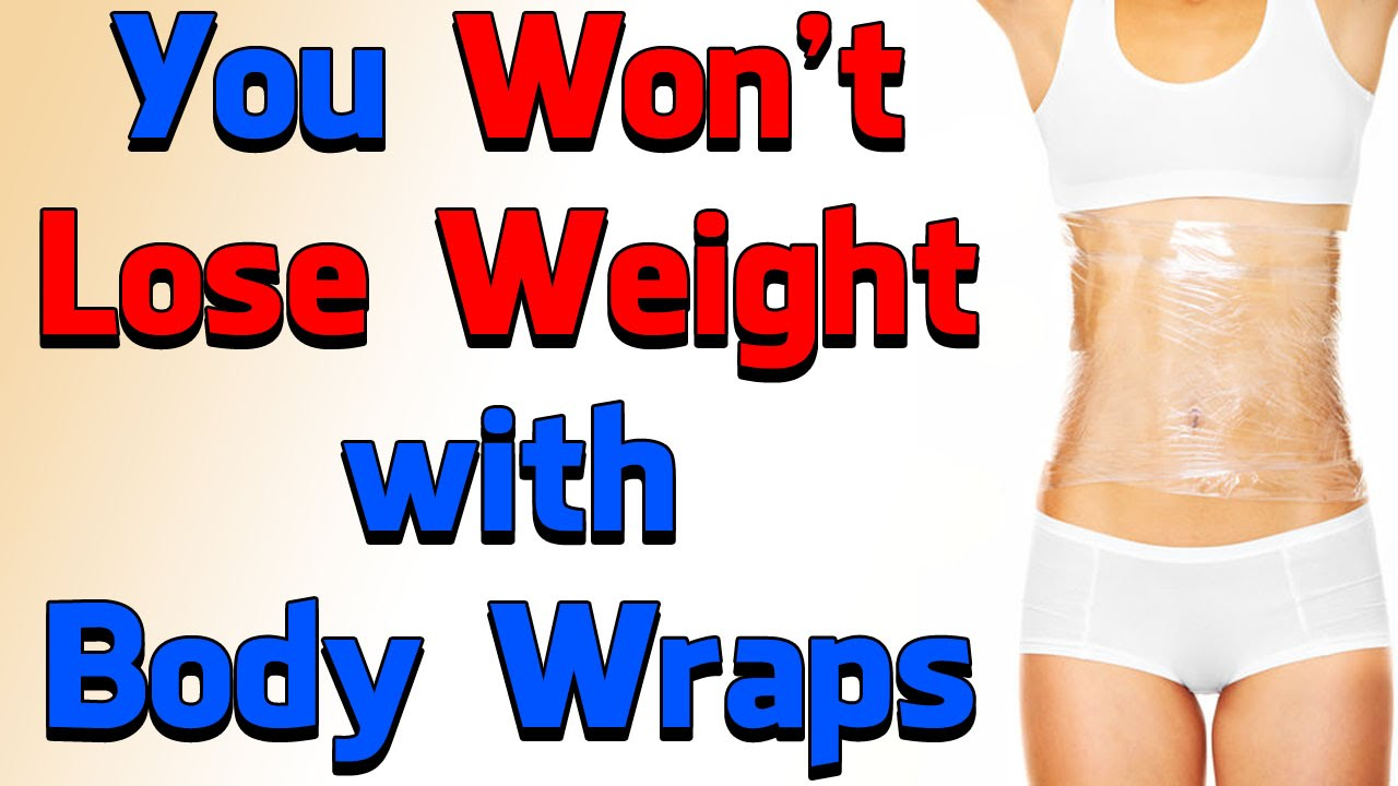 Body Wraps to Lose Weight - NO WAY! - YouTube