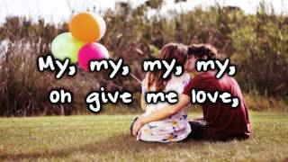 Give Me Love - Ed Sheeran (Lyrics + Pictures HD)