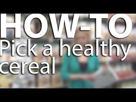 How-to Pick a Healthy Cereal