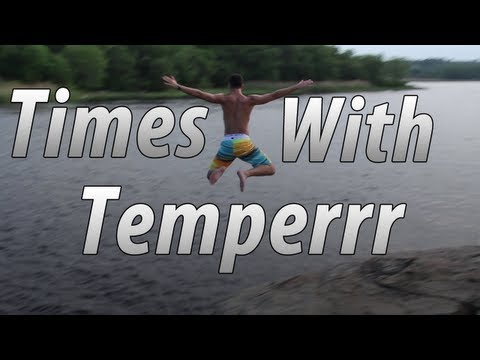 Times With Temperrr: Episode 6