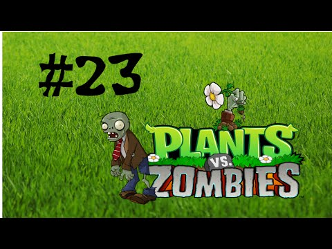Lets Play Plants vs. Zombies (German) [Blind] Part 23 (HD)