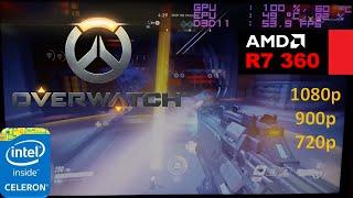 R7 360 | Overwatch [Celeron G1840] 1080p, 900p, 720p