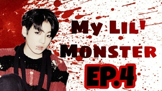 (FF/JUNGKOOK) My lil' Monster EP.4