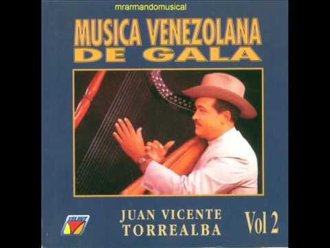 MÚSICA VENEZOLANA DE GALA - JUAN VICENTE TORREALBA.-