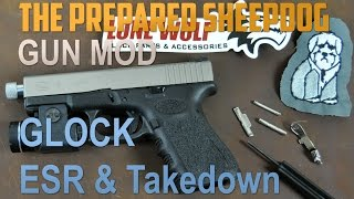 Glock 19 - ESR and Extended Takedown Modification