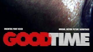 Good Time Soundtrack Tracklist