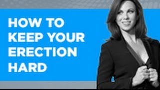 How To Keep Your Erection Hard