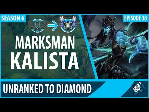 MARKSMAN KALISTA - Unranked to Diamond - Episode 38