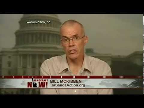 Bill McKibben: Why I Spent 2 Days in Jail Protesting the Keystone XL Tar Sands Oil Pipeline