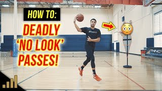 How to: Pass a Basketball (Make SICK 'No Look' Passes Like This!)