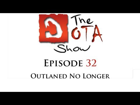 The Dota Show #32: Outlaned No Longer