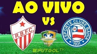 🔴 RIO BRANCO-AC 2X2 BAHIA | COPA DO BRASIL | 13/02/2019