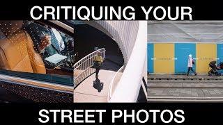 CRITIQUING YOUR STREET PHOTOGRAPHY PHOTOS!