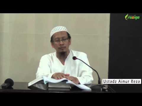 Ust. Ainur Reza - Syarah Surat Ibnul Qoyyim Kepada Seorang Temannya Bag. 2