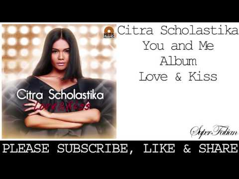 download lagu Citra Scholastika - You And Me gratis