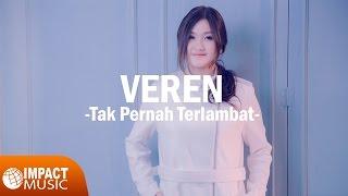 download lagu Veren - Tak Pernah Terlambat gratis