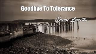 Goodbye To Tolerance (Denise Levertov Poem)