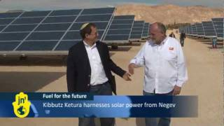 Israel's Negev great for Solar Energy: Arava Power's Ketura Sun generates renewable electricity