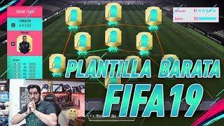 LA MEJOR PLANTILLA BARATA DE FIFA 19!!