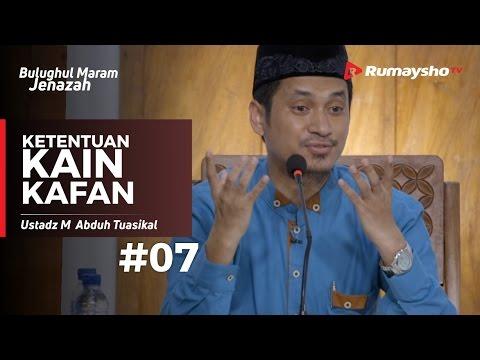 Bulughul Maram Jenazah (07) : Ketentuan Kain Kafan - Ustadz M Abduh Tuasikal