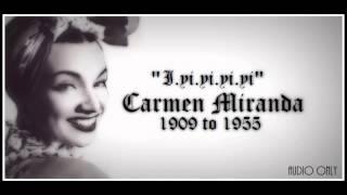 Watch Carmen Miranda I Yi Yi Yi Yi (i Like You Very Much) video
