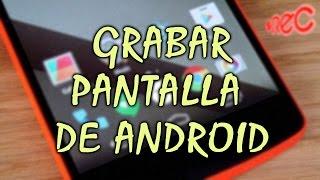Mejor App para Grabar la Pantalla de tu Android