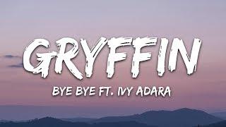 Gryffin Bye Bye Ft Ivy Adara