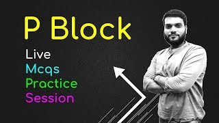 NEET JEE  P Block  Mcqs Practice  Live Session  By