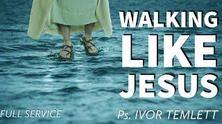 WALKING LIKE JESUS- P. IVOR B. TEMLETT
