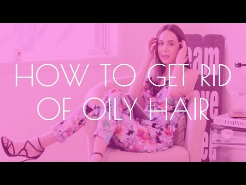 How to get rid of greasy. oily hair in 7 easy ways!